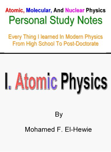 Atomic Physics: Personal Study Notes (Atomic, Molecular, And