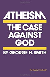Atheism: The Case against God (Skeptic's Bookshelf)