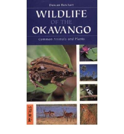 Wildlife of the Okavango: Common Plants and Animals ebook