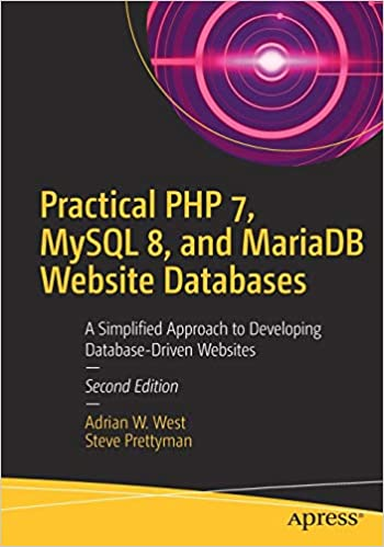 Practical PHP 7, MySQL 8, and MariaDB Website Databases: A