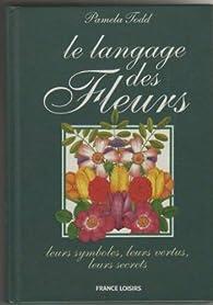 Le langage des fleurs par Pamela Todd