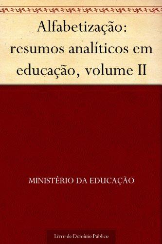 Alfabetização: resumos analíticos em educação, volume II
