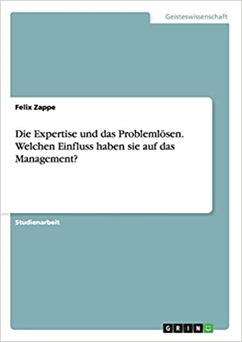 Die Expertise und das Problemlösen. Welchen Einfluss haben sie auf das Management?