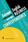 German/English Business Correspondence: Geschaftskorrespondenz Deutsch/Englisch (Languages for Business)