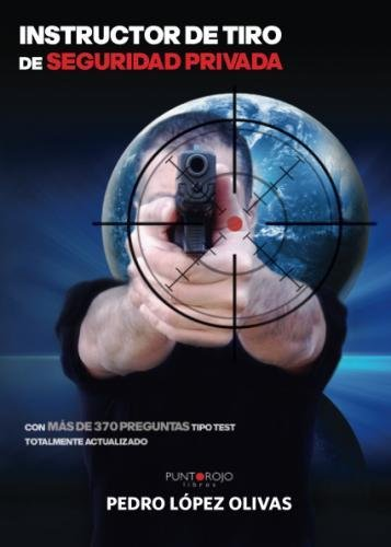 Instructor de tiro de seguridad privada  [López, Pedro] (Tapa Blanda)