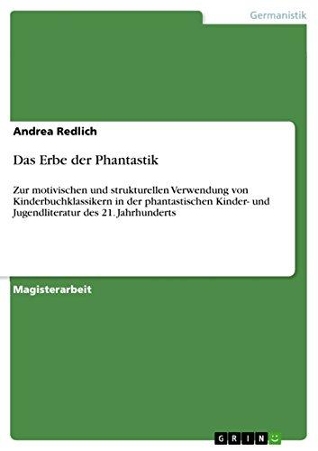 Download Das Erbe der Phantastik: Zur motivischen und strukturellen Verwendung von Kinderbuchklassikern in der phantastischen Kinder- und Jugendliteratur des 21. Jahrhunderts (German Edition) Pdf