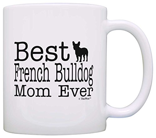 Bulldogs Glass Stained - Dog Lover Mug Best French Bulldog Mom Ever Dog Puppy Supplies Gift Coffee Mug Tea Cup White