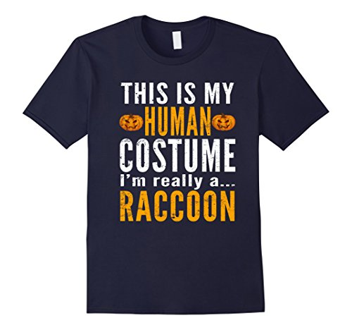 [Mens This Is My Human Costume - Raccoon Halloween TShirt XL Navy] (Plus Size Raccoon Costumes)