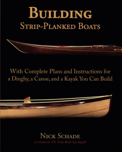 Building Strip-Planked Boats by International Marine/Ragged Mountain Press
