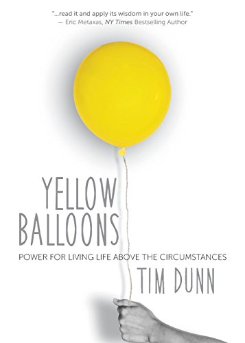 Yellow Balloons: Power for Living Life Above the Circumstances