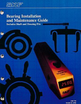 - SKF. Bearing Installation and Maintenance Guide. Includes Shafts and Housing Fits