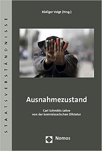 Book Ausnahmezustand: Carl Schmitts Lehre Von Der Kommissarischen Diktatur (Staatsverstandnisse)
