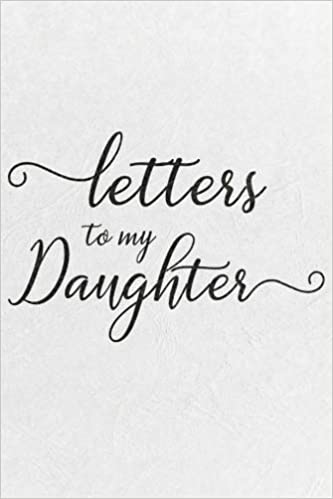 letters to my daughter cute notebook mother book to daughter books father to a daughter birthday letters daughter gift daughter birthday gift