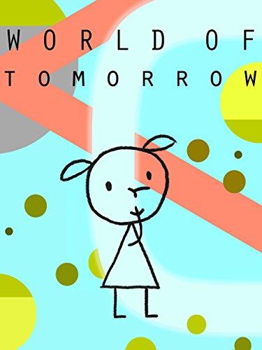 (World of Tomorrow)