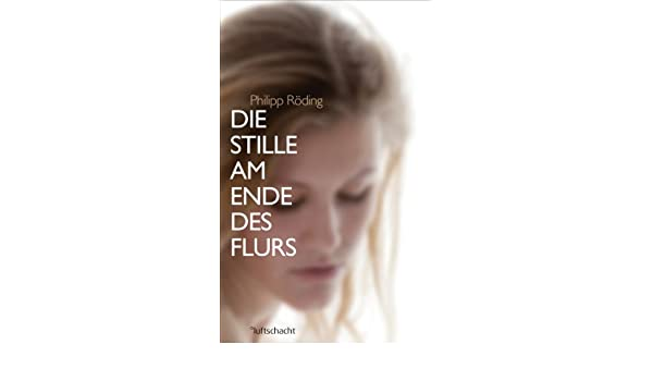Die Stille am Ende des Flurs (German Edition)