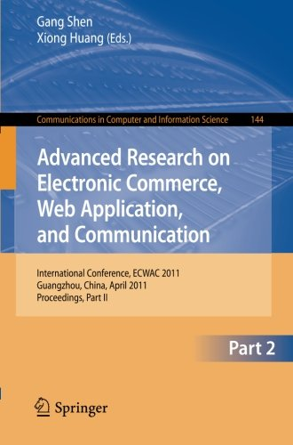 Advanced Research on Electronic Commerce, Web Application, and Communication: International Conference, ECWAC 2011, Guangzhou, China, April 16-17, ... in Computer and Information Science)