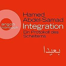 Integration: Ein Protokoll des Scheiterns Hörbuch von Hamed Abdel-Samad Gesprochen von: Julian Mehne