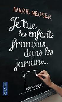 Je tue les enfants français dans les jardins par Neuser