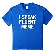I Speak Fluent Meme T-Shirt funny saying memes novelty humor