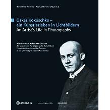 Oskar Kokoschka - ein Künstlerleben in LichtbildernOskar Kokoschka - An Artist's Life in Photographs (Edition: Angewandte) (German Edition) by Bernadette Reinhold (2013-07-02)