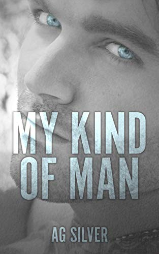 My Kind Of Man: An M/M age-play romance (HeavyLoad! Series Book 1) by [Silver, AG]