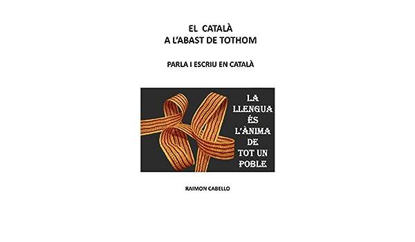 El Català a labast de tothom: Parla i escriu en català ...
