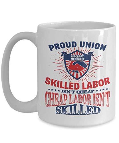 Union Aircraft Mechanic Mug For Proud Labor - Brotherhood Solidarity Worker Gift Ideas - White Ceramic Coffee Tea Cup]()