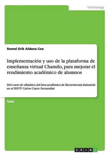 Descargar Libro Implementación Y Uso De La Plataforma De Enseñanza Virtual Chamilo, Paramejorar El Rendimiento Académico De Alumnos Romel Erik Aldana Cox