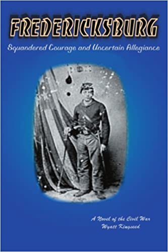 Amazon com: Fredericksburg: Squandered Courage and Uncertain