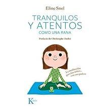 [ Tranquilos y Atentos Como una Rana. W/CD: La Meditacion Para los Ninos . . . Con Sus Padres [With CD (Audio)] = Quiet and Attentive Like a Frog Snel, Eline ( Author ) ] { Paperback } 2014