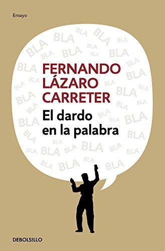 Descargar Libro El Dardo En La Palabra Fernando Lazaro Carreter