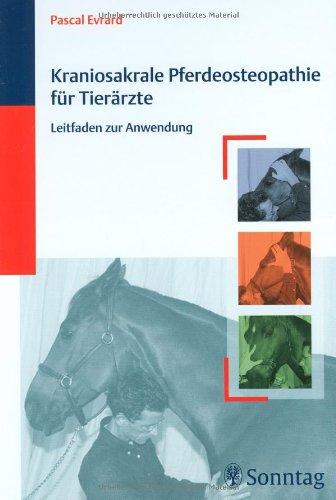 Kraniosakrale Pferdeosteopathie für Tierärzte: Leitfaden zur Anwendung