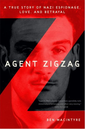 Agent Zigzag: A True Story of Nazi Espionage, Love, and Betrayal (Ostrich Print Bright)