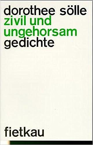Zivil Und Ungehorsam Gedichte Amazonde Dorothee Sölle