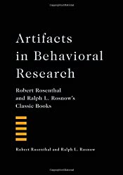 Artifacts in Behavioral Research: Robert Rosenthal and Ralph L. Rosnow's Classic Books