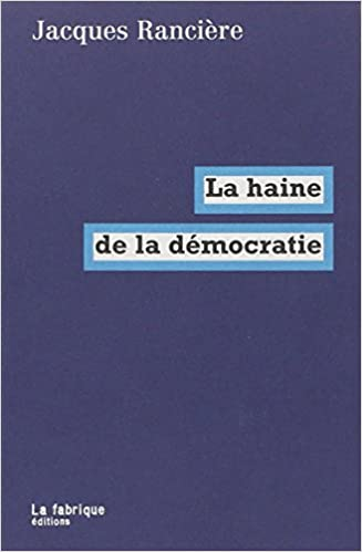 Image result for jacques ranciere la haine de la démocratie