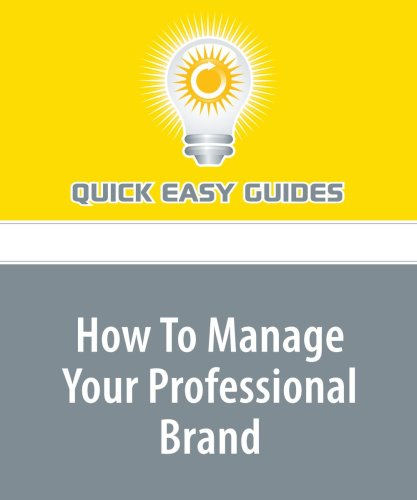 How To Manage Your Professional Brand: It All Starts With You pdf epub