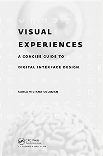 Visual experiences a concise guide to digital interface design 1 visual experiences a concise guide to digital interface design 1st edition kindle edition fandeluxe Images