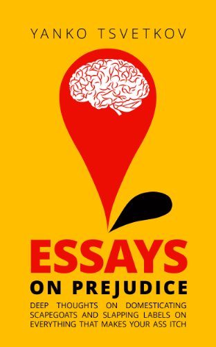 Argumentative Essay Thesis Essays On Prejudice Deep Thoughts On Domesticating Scapegoats And Slapping  Labels On Everything That Makes Best Business School Essays also Health Awareness Essay Essays On Prejudice Deep Thoughts On Domesticating Scapegoats And  Essays On Science