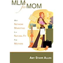 Mlm For Mom: Why Network Marketing Is A Natural Fit For Mothers: Why Network Marketing Is a Natural Fit For Mothers