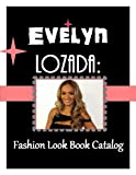 Evelyn Lozada: Fashion Look Book Catalog (The Celebrity Fashion Look Book Catalog 1)