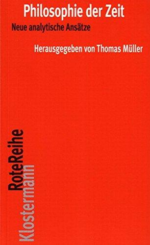 Philosophie der Zeit: Neue analytische Ansätze (Klostermann RoteReihe, Band 24) (Englisch) Taschenbuch – September 2007 Thomas Müller Vittorio 3465040457 1500 bis heute