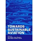 img - for [(Towards Sustainable Aviation )] [Author: Paul Upham] [May-2003] book / textbook / text book