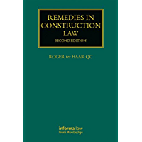 Remedies in Construction Law (Construction Practice Series)