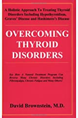 Overcoming Thyroid Disorders by Brownstein, David (2002) Paperback Paperback