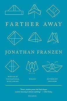 Farther Away: Essays by [Franzen, Jonathan]