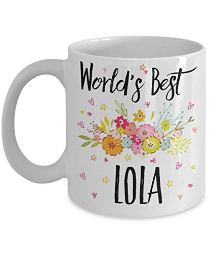 Lola Mug - World's Best Lola - Best Lola Ever - A Thank You And / Or Appreciation Gift - Coffee Cup In 11oz Or 15oz Sizes