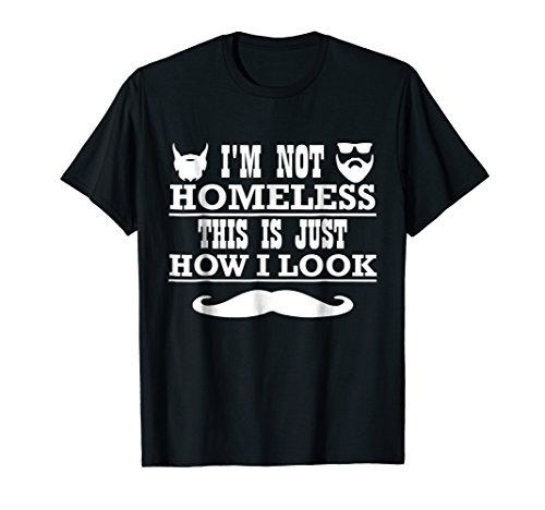 Mens I'm Not Homeless Funny Adult Humor TShirt Gift Tee -