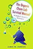 The Organic Chem Lab Survival Manual: A Student's