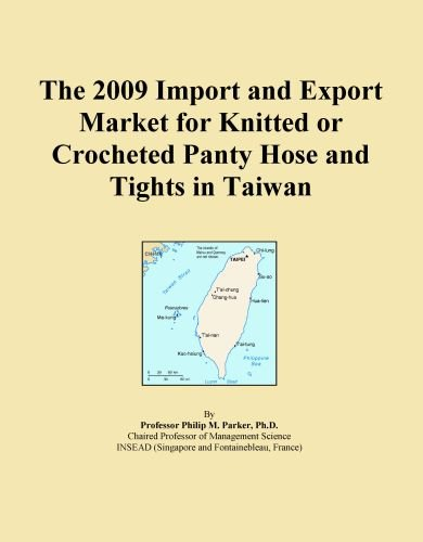 - The 2009 Import and Export Market for Knitted or Crocheted Panty Hose and Tights in Taiwan